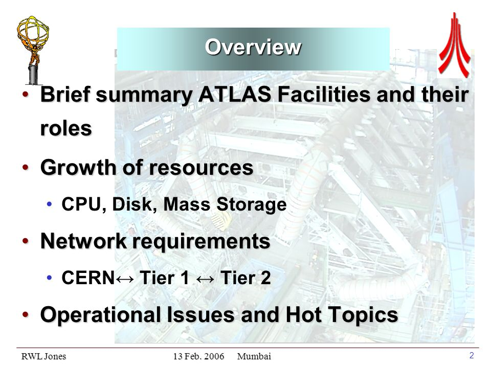 RWL Jones 13 Feb. 2006 Mumbai 13 ATLAS T0 Resources