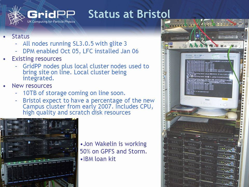 Status –All nodes running SL3.0.5 with glite 3 –DPM enabled Oct 05, LFC installed Jan 06 Existing resources –GridPP nodes plus local cluster nodes used to bring site on line.