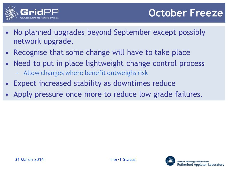 October Freeze No planned upgrades beyond September except possibly network upgrade.