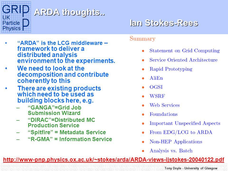 Tony Doyle - University of Glasgow ARDA thoughts..