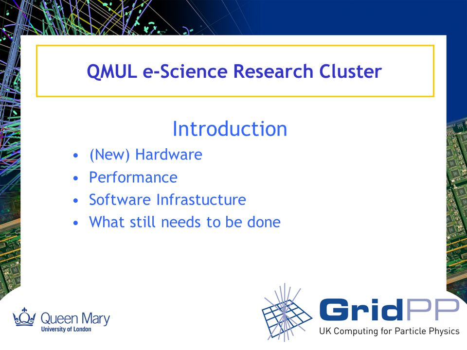 Slide 2 Alex Martin QMUL e-Science Research Cluster Background Formed e-Science consortium within QMUL to bid for SRIF money etc (no existing central resource) Received money in all 3 SRIF rounds so far.