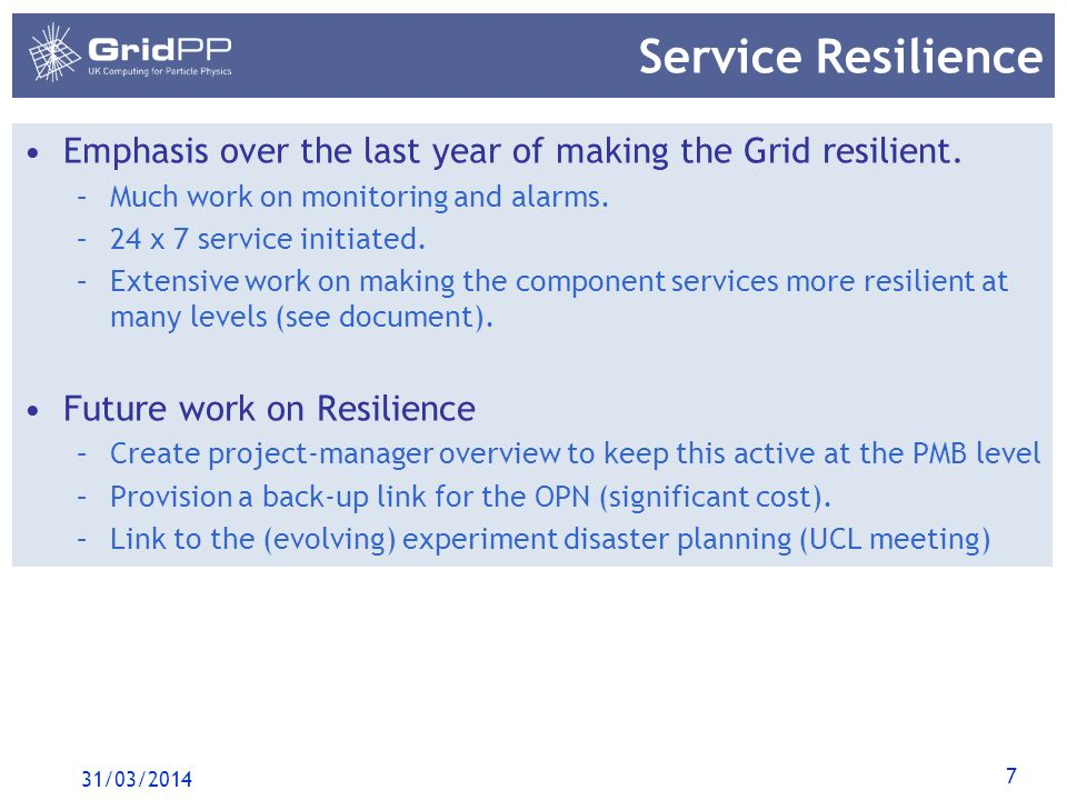 7 Service Resilience Emphasis over the last year of making the Grid resilient.