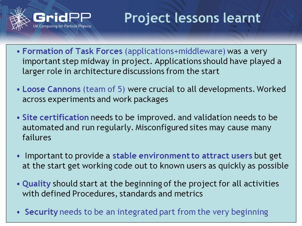 Project lessons learnt Formation of Task Forces (applications+middleware) was a very important step midway in project.