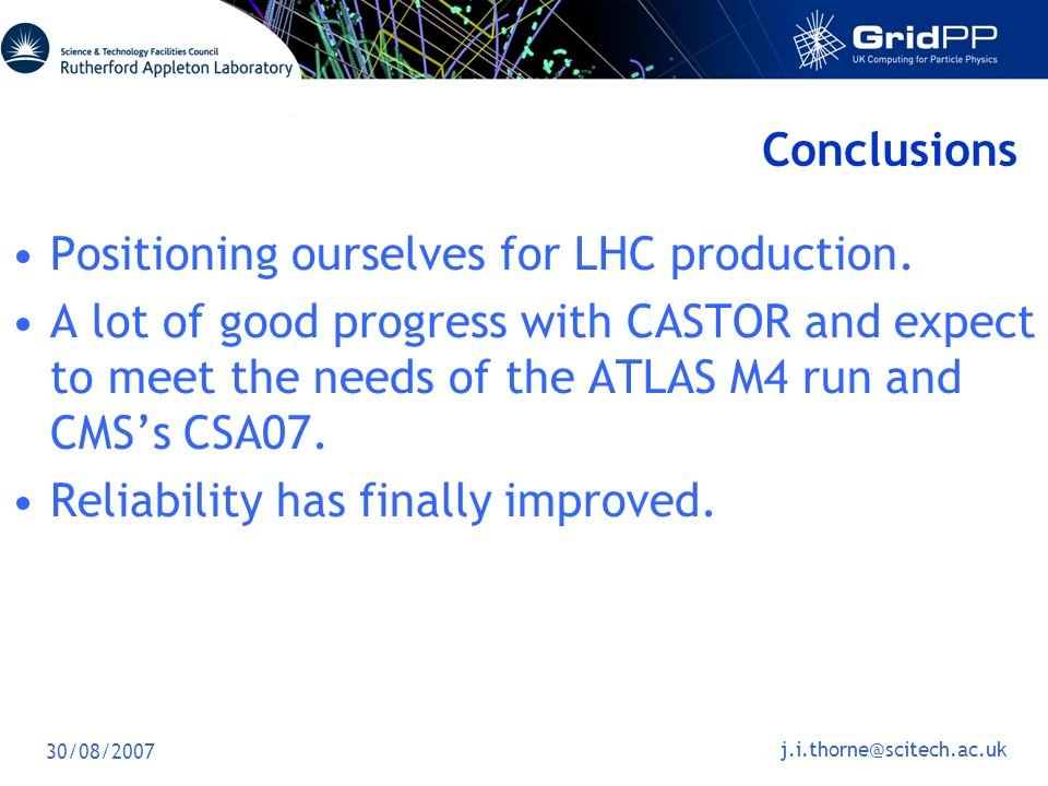 30/08/2007 Conclusions Positioning ourselves for LHC production.
