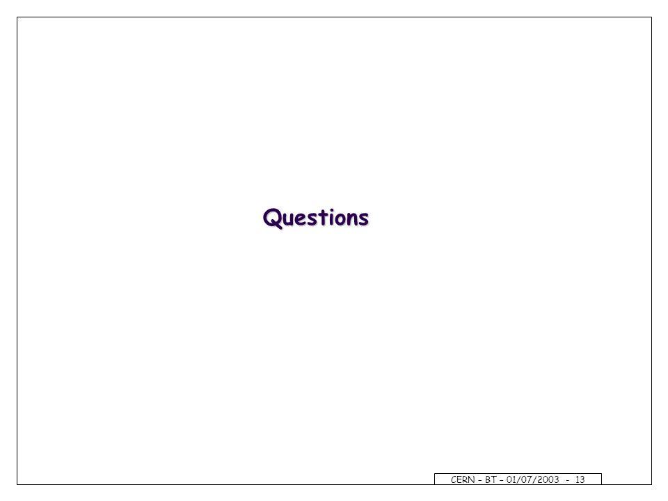 CERN – BT – 01/07/2003 - 13 Questions