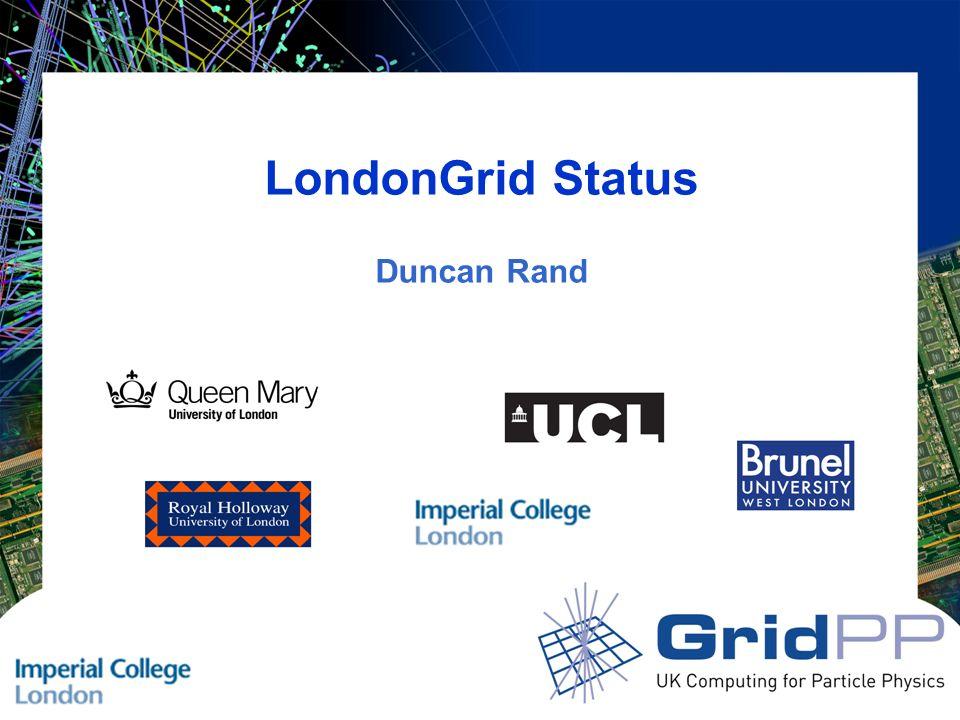 LondonGrid Status Duncan Rand