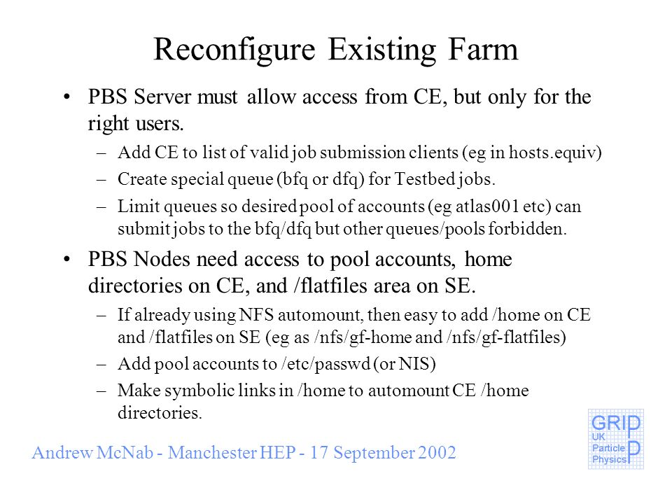 Andrew McNab - Manchester HEP - 17 September 2002 Software on PBS Nodes For current EDG job submissions to work, need to install globus-url-copy RPMs on PBS Nodes.
