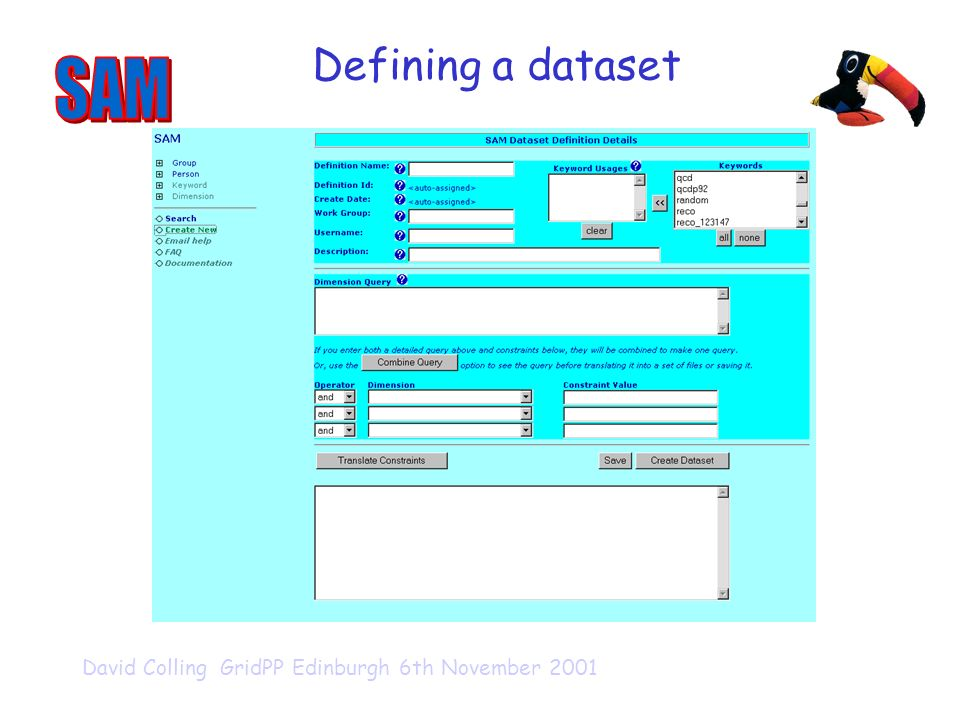 David Colling GridPP Edinburgh 6th November 2001 Defining a dataset