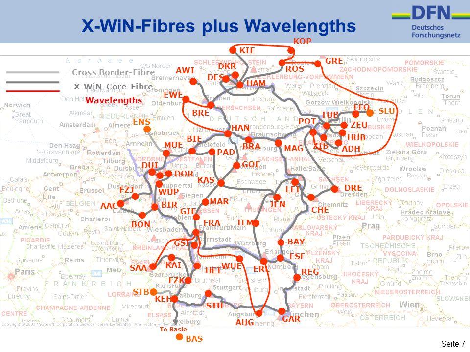 Seite 7 X-WiN-Fibres plus Wavelengths FFO GAR ERL BAY FZJ AAC BIR POT TUB FZK GSI DUI BRE HAN BRA MAG BIE FRA HEI STU REG DRE CHE ZIB ILM LEI JEN ESF