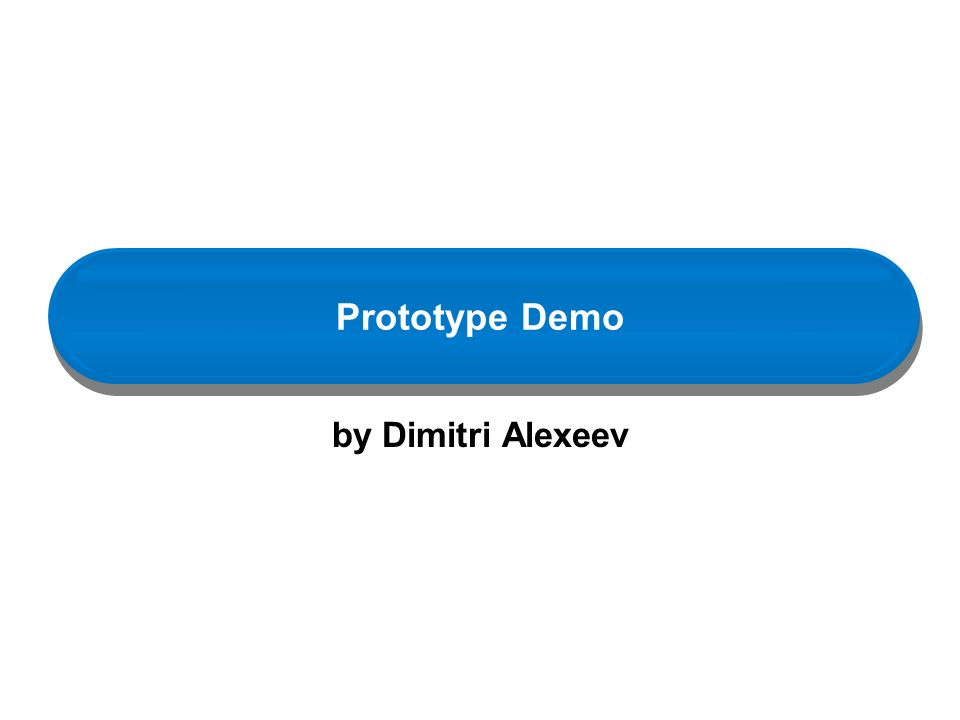Prototype Demo by Dimitri Alexeev