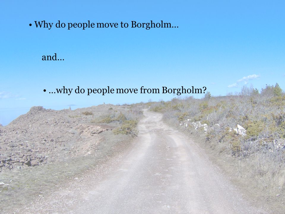 Why do people move to Borgholm… and… …why do people move from Borgholm?