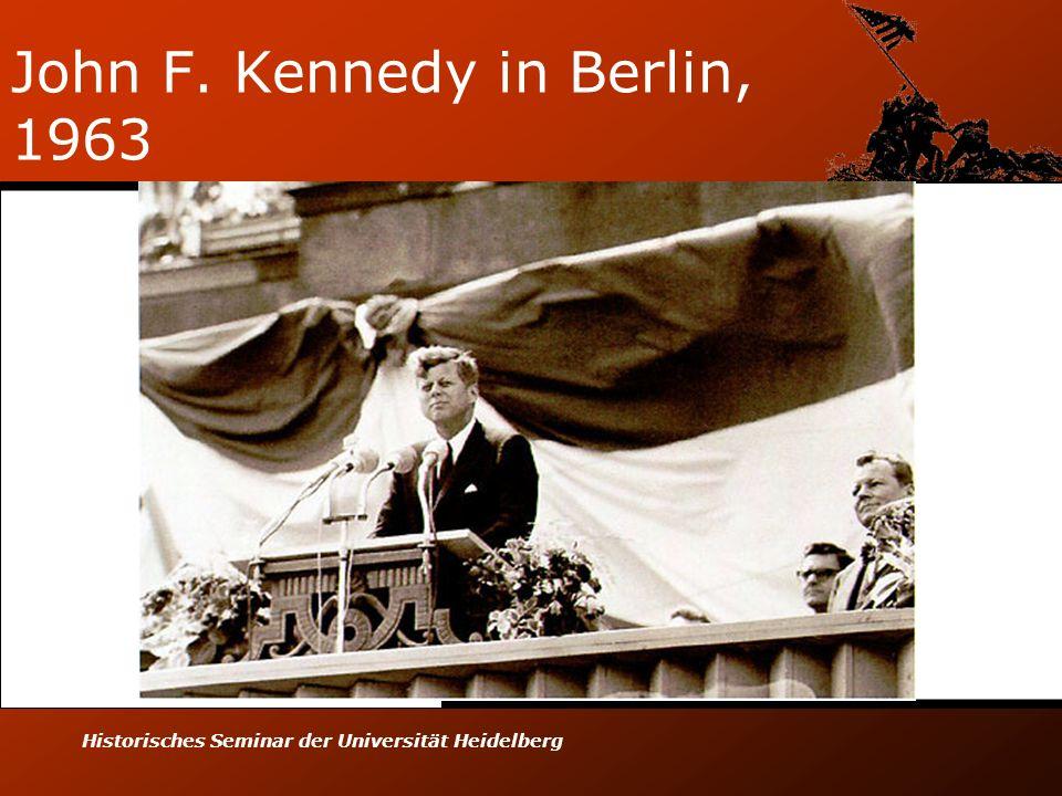 Historisches Seminar der Universität Heidelberg John F. Kennedy in Berlin, 1963