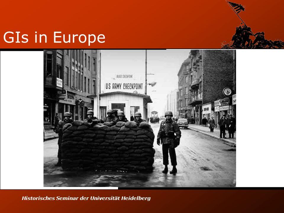 Historisches Seminar der Universität Heidelberg GIs in Europe