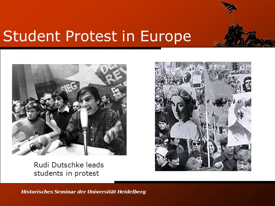 Historisches Seminar der Universität Heidelberg Student Protest in Europe Rudi Dutschke leads students in protest