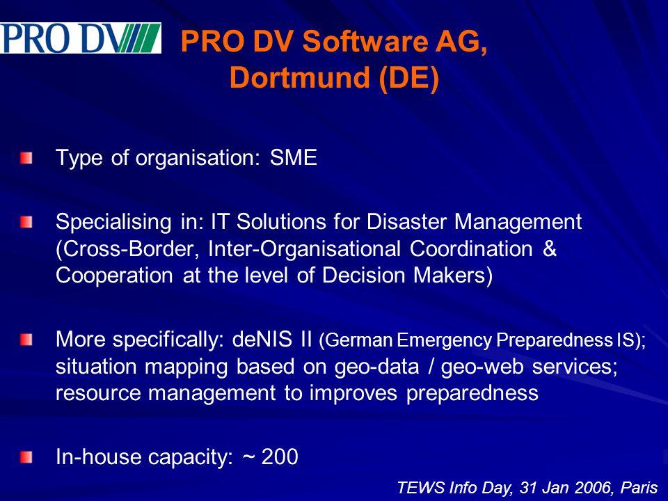 PRO DV Software AG, Dortmund (DE) Type of organisation: SME Specialising in: IT Solutions for Disaster Management (Cross-Border, Inter-Organisational
