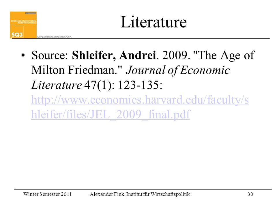 Winter Semester 2011Alexander Fink, Institut für Wirtschaftspolitik30 Literature Source: Shleifer, Andrei.