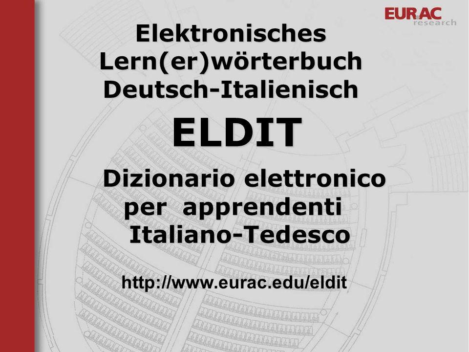 ELDIT Elektronisches Lern(er)wörterbuch Deutsch-Italienisch Dizionario elettronico per apprendenti Italiano-Tedesco Dizionario elettronico per apprend
