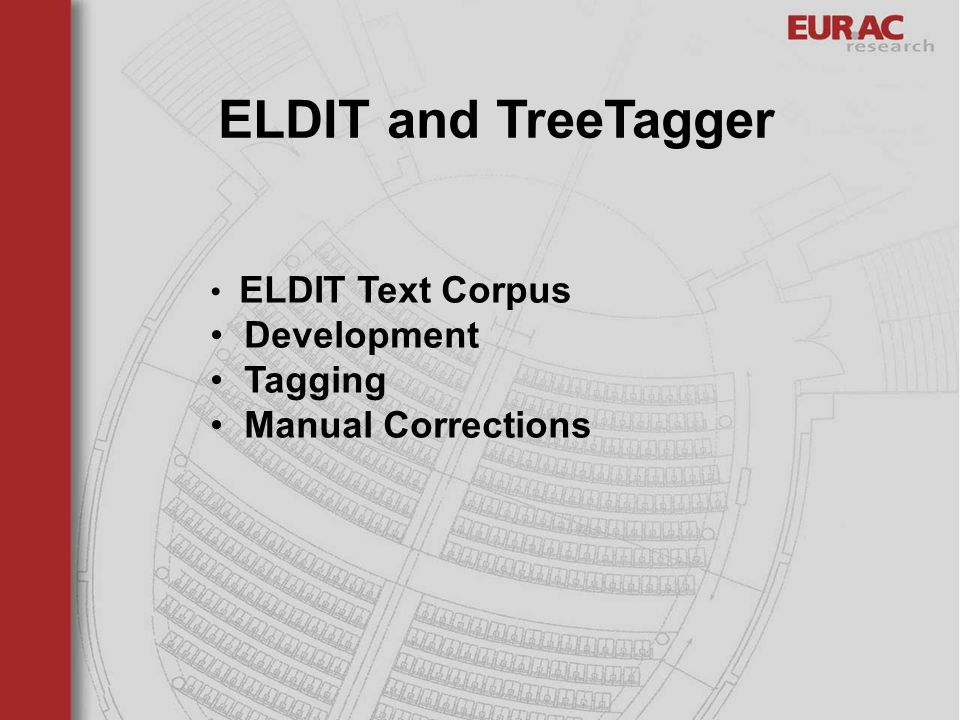ELDIT and TreeTagger ELDIT Text Corpus Development Tagging Manual Corrections