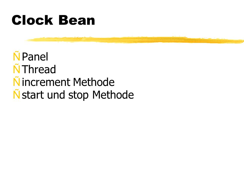 Clock Bean ÑPanel ÑThread Ñincrement Methode Ñstart und stop Methode