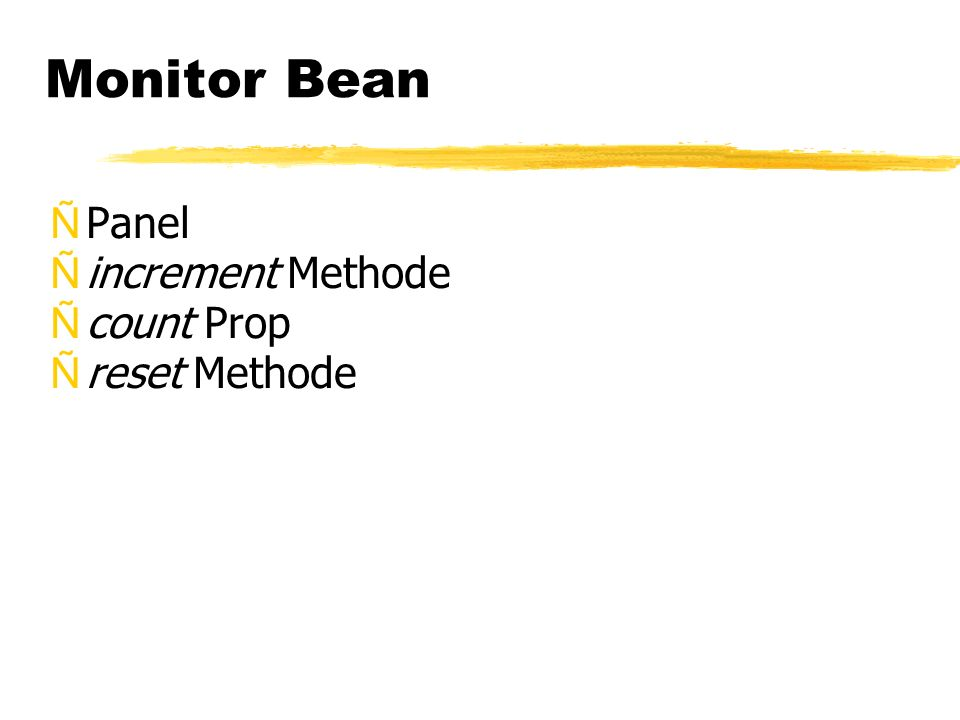 Monitor Bean ÑPanel Ñincrement Methode Ñcount Prop Ñreset Methode
