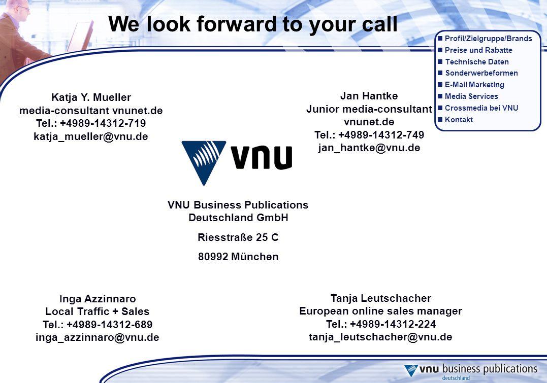Profil/Zielgruppe/Brands Preise und Rabatte Technische Daten Sonderwerbeformen E-Mail Marketing Media Services Crossmedia bei VNU Kontakt We look forward to your call Katja Y.