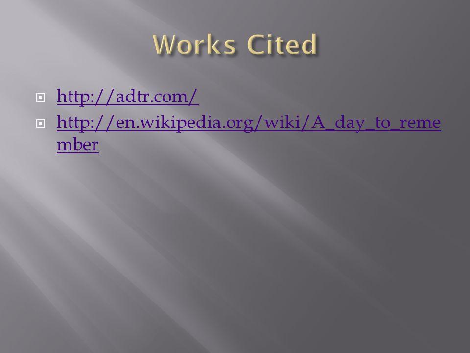 http://adtr.com/ http://en.wikipedia.org/wiki/A_day_to_reme mber http://en.wikipedia.org/wiki/A_day_to_reme mber