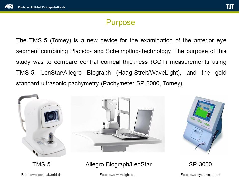 Purpose Klinik und Poliklinik für Augenheilkunde The TMS-5 (Tomey) is a new device for the examination of the anterior eye segment combining Placido- and Scheimpflug-Technology.