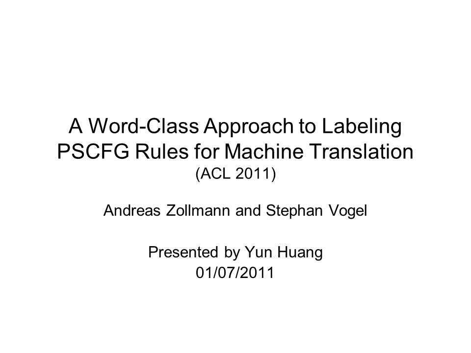 2 Background PSCFG (Chiang 2005,2007) –Rules: X => (γ/α/ w) X=>( / held talk with Sharon) X=>( X 1 / held talk with X 1 ) X=>( X 1 X 2 / held X 2 with X 1 ) –Glue rules: S=>(X / X) S=>(S X / S X) –Decoding: cube-pruning, etc.