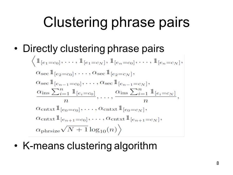9 Experiments Baseline PTB POS Tags Word Class Clustering Phrase Clustering