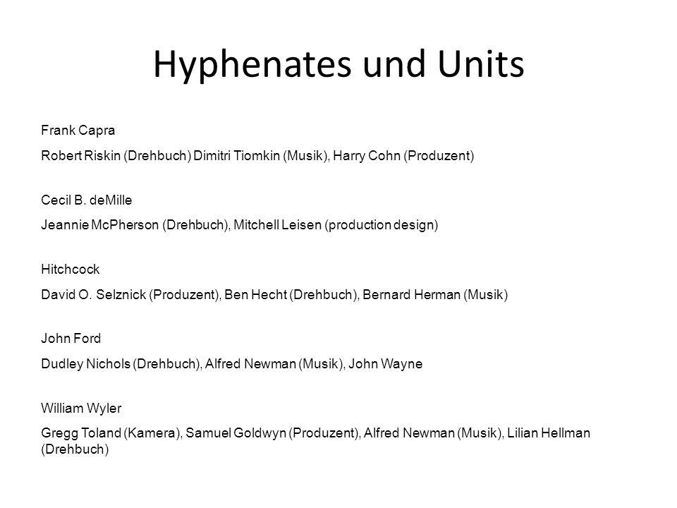 Hyphenates und Units Frank Capra Robert Riskin (Drehbuch) Dimitri Tiomkin (Musik), Harry Cohn (Produzent) Cecil B. deMille Jeannie McPherson (Drehbuch