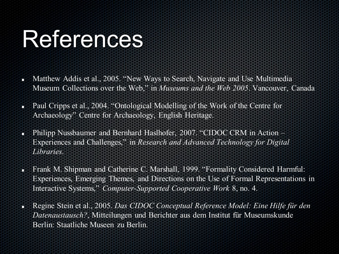 References Matthew Addis et al., 2005.