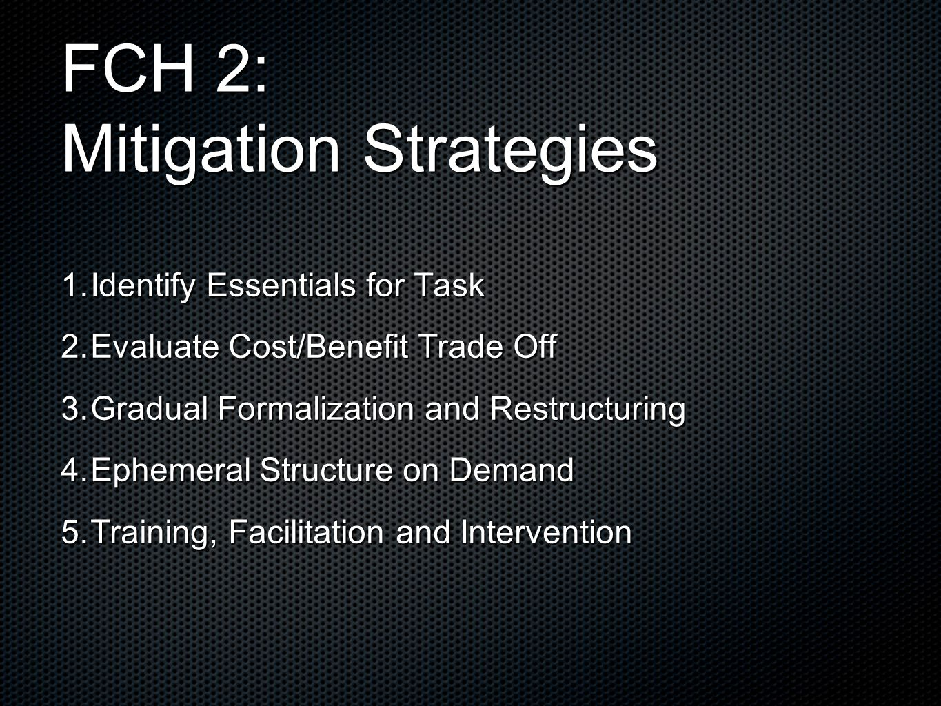 FCH 2: Mitigation Strategies 1. Identify Essentials for Task 2.