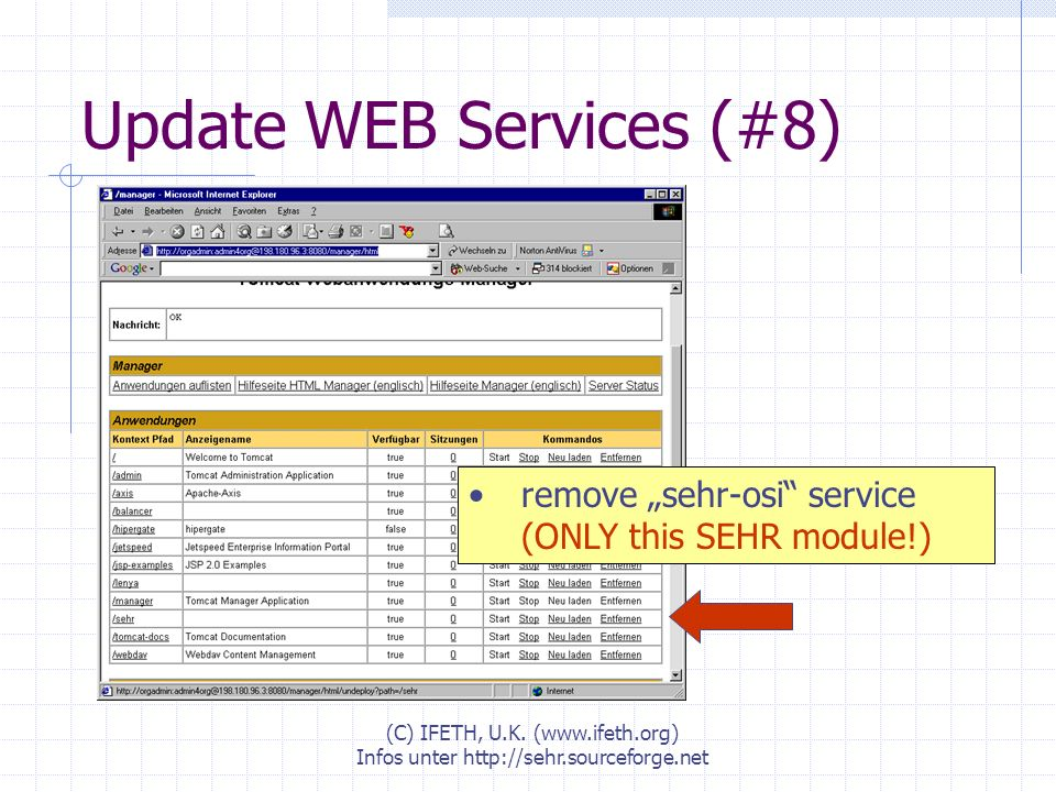 (C) IFETH, U.K. (www.ifeth.org) Infos unter http://sehr.sourceforge.net Update WEB Services (#8) remove sehr-osi service (ONLY this SEHR module!)