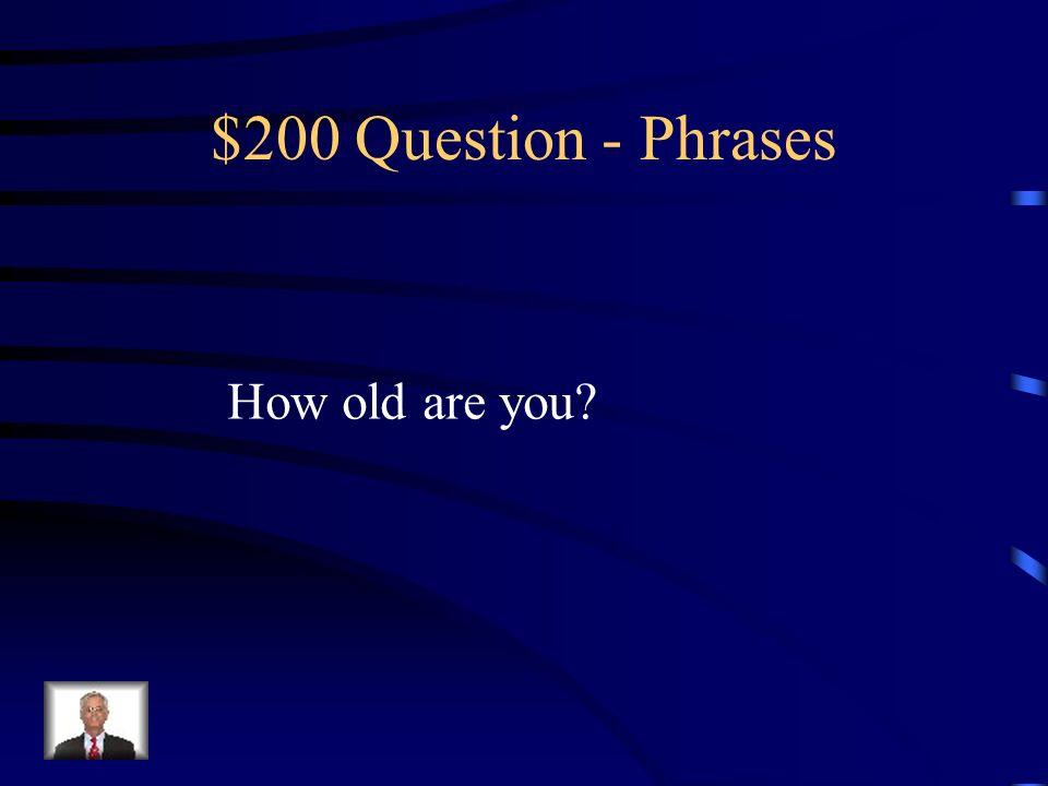 $100 Answer - Phrases Was ist…Wie heißt du?