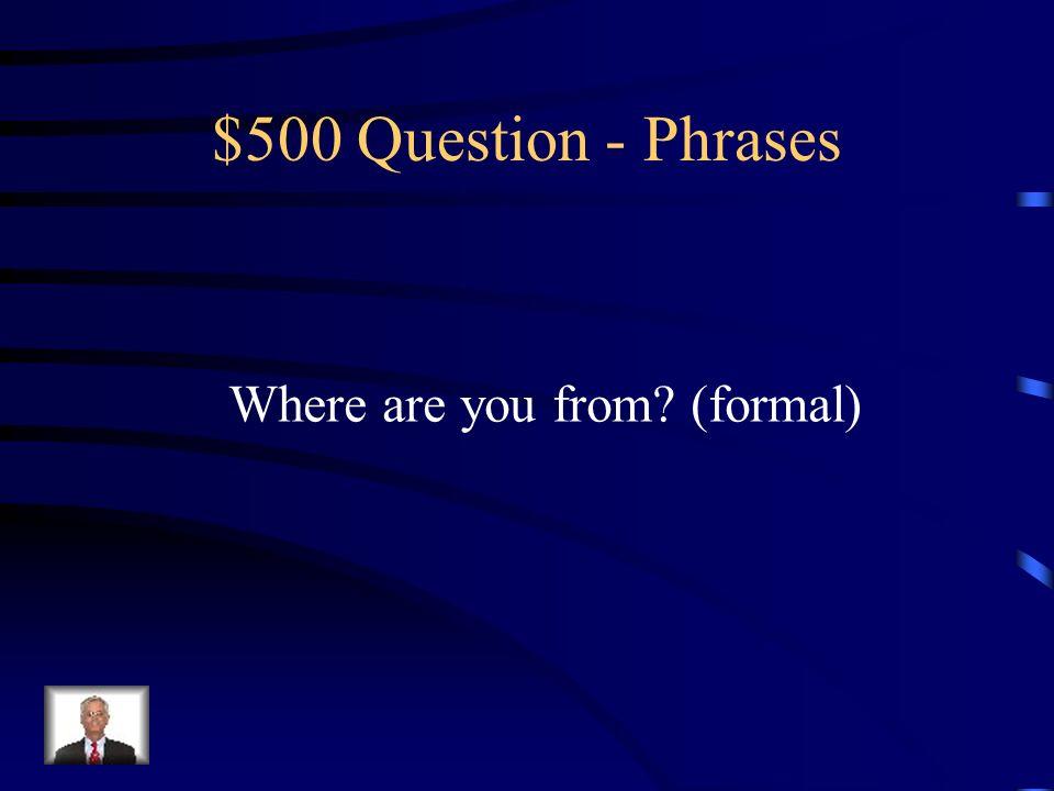 $400 Answer - Phrases Was ist…Wie heißt sie?