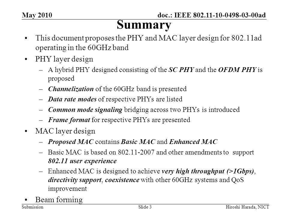 doc.: IEEE 802.11-10-0498-03-00ad Submission SC PHY MCSs MCS ClassMCS Index Data RateModulationFECCoding Rate Data Spreading Factor PW=64PW=0 SC Class 1 0 *26 Mbpsp/2-BPSKRS (255,239)0.93764 1 361 Mbps 412Mbps4 2 722 Mbps 825Mbps2 3 * 1440Mbps 1650 Mbps1 4 1160 Mbps 1320 MbpsLDPC(672,504)0.751 5 385 Mbps 440 MbpsLDPC(672,336)0.52 6 770 Mbps 880 Mbps1 SC Class 2 7 1540 Mbps 1760 Mbpsp/2-QPSKLDPC(672,336)0.51 8 2310 Mbps 2640 MbpsLDPC(672,504)0.751 9 2700 Mbps 3080 MbpsLDPC(672,588)0.8751 10 2890 Mbps 3300 MbpsRS (255,239)0.9371 SC Class 3 11 3470 Mbps 3960 Mbpsp/2-8PSKLDPC(672,504)0.751 12 4620 Mbps 5280 Mbpsp/2-16QAM1 May 2010 34Hiroshi Harada, NICT