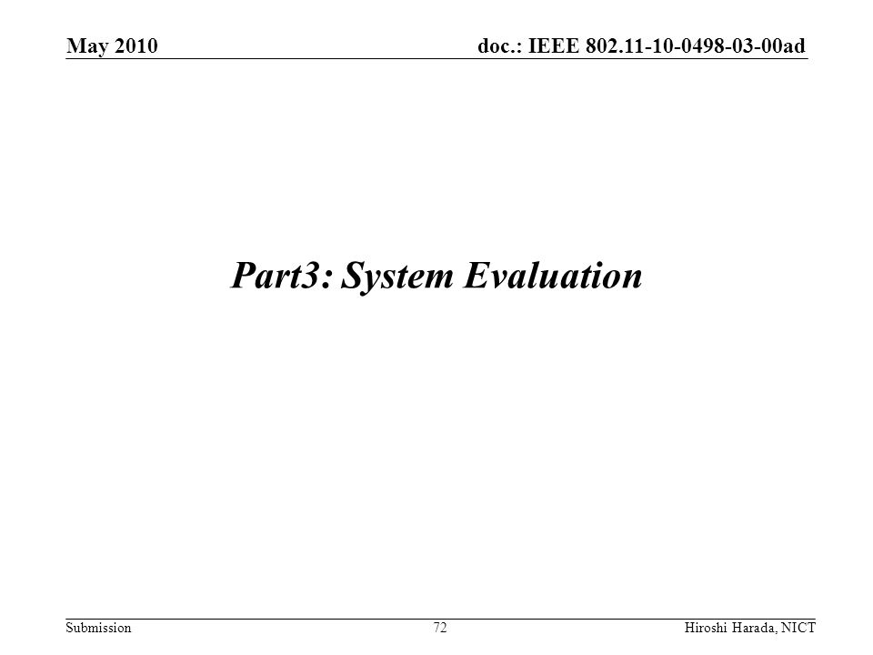 doc.: IEEE 802.11-10-0498-03-00ad Submission Part3: System Evaluation 72 May 2010 Hiroshi Harada, NICT