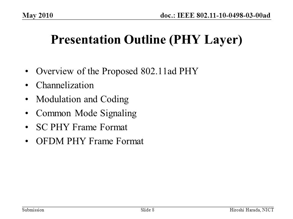 doc.: IEEE 802.11-10-0498-03-00ad Submission Enhanced Co-existence (2/4) - Co-existence for homogeneous systems - Co-existence action frame (CAF) supports avoiding mutual interference by overlapping homogenous networks to data transmission during CFP –CAF includes schedule information of CFP –STAs periodically sends out CAFs for potentially incoming homogeneous networks –STAs scan CAFs before transmitting data during CFP May 2010 Hiroshi Harada, NICTSlide 69
