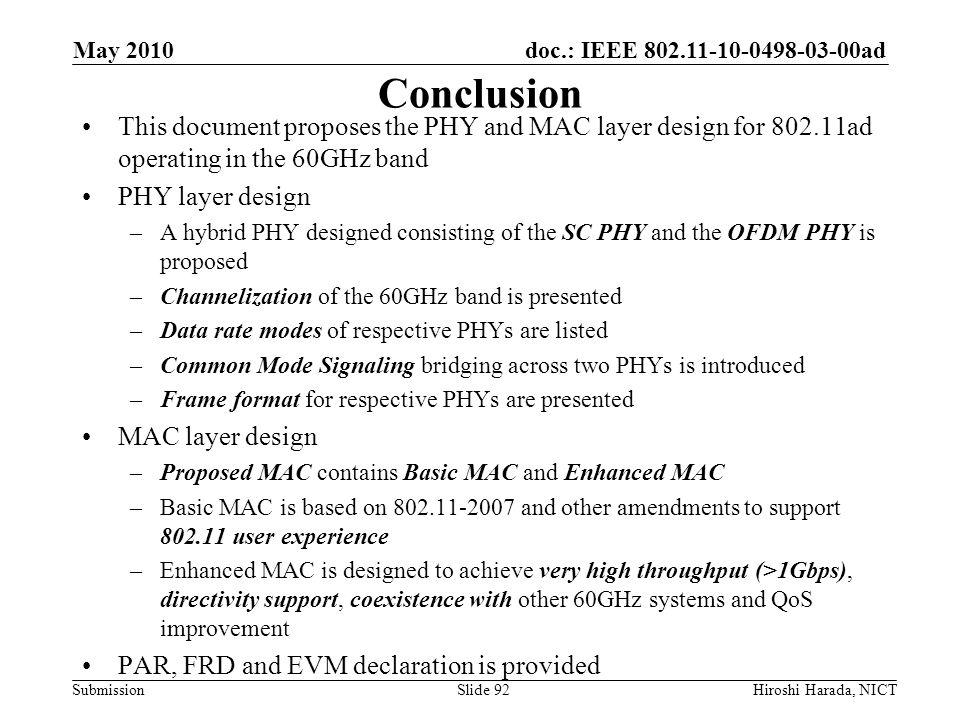 doc.: IEEE 802.11-10-0498-03-00ad Submission Conclusion This document proposes the PHY and MAC layer design for 802.11ad operating in the 60GHz band P