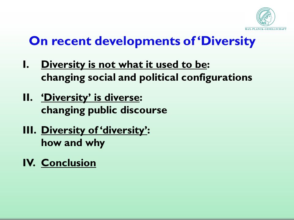 On recent developments of Diversity I.Diversity is not what it used to be: changing social and political configurations II.Diversity is diverse: chang