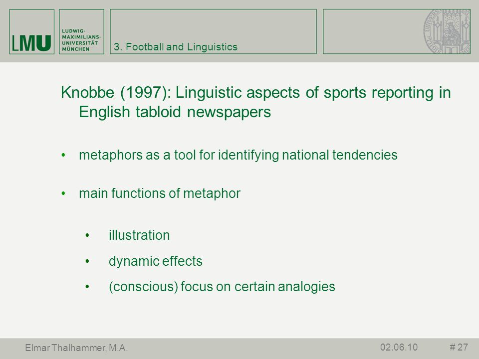 3. Football and Linguistics Knobbe (1997): Linguistic aspects of sports reporting in English tabloid newspapers metaphors as a tool for identifying na