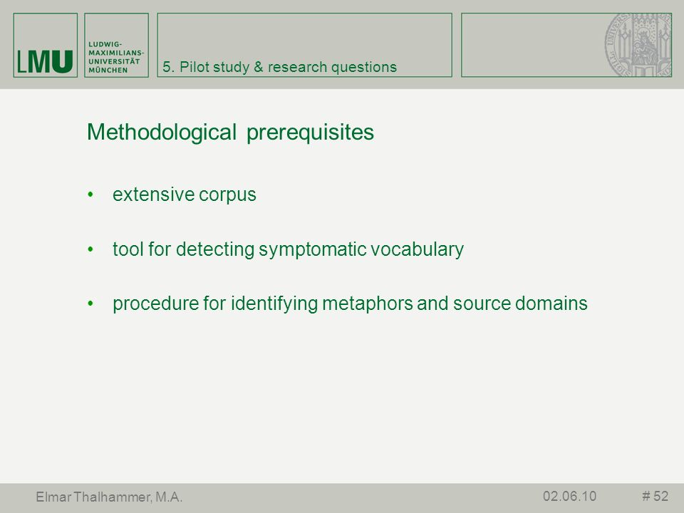 5. Pilot study & research questions Methodological prerequisites extensive corpus tool for detecting symptomatic vocabulary procedure for identifying