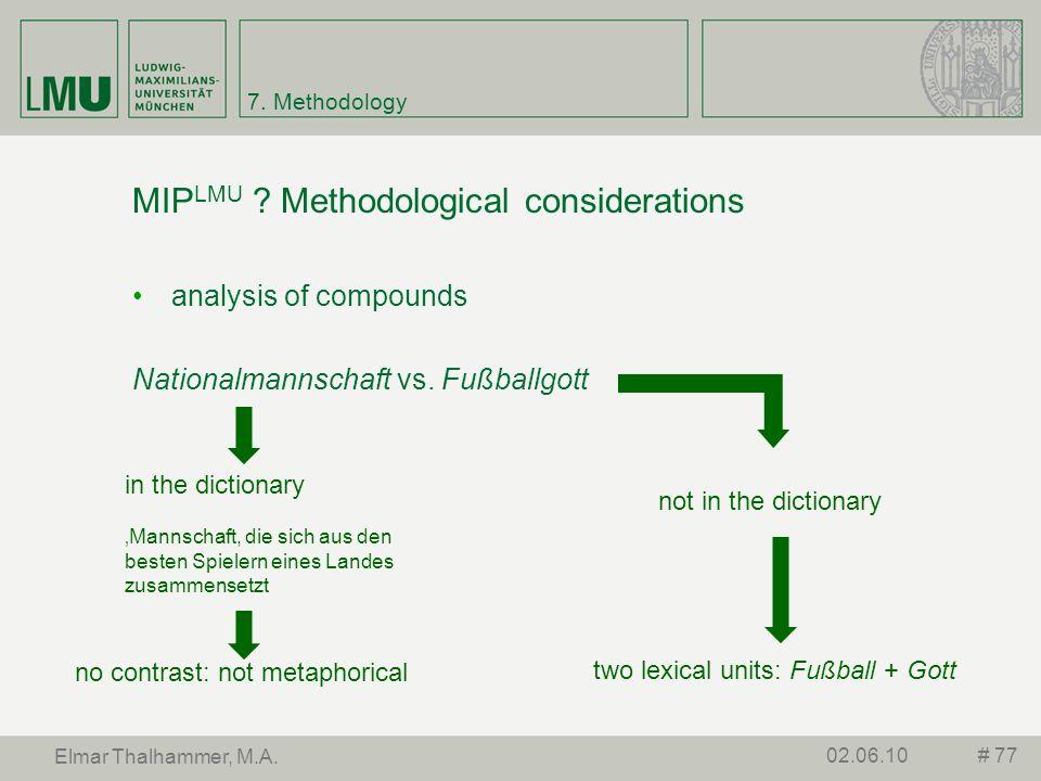 7. Methodology MIP LMU ? Methodological considerations analysis of compounds Nationalmannschaft vs. Fußballgott # 7702.06.10 Elmar Thalhammer, M.A. no