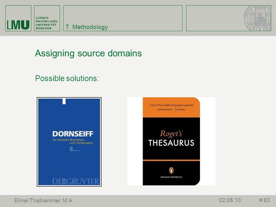 7. Methodology Assigning source domains Possible solutions: # 8302.06.10 Elmar Thalhammer, M.A.
