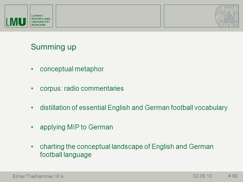 Summing up conceptual metaphor corpus: radio commentaries distillation of essential English and German football vocabulary applying MIP to German char