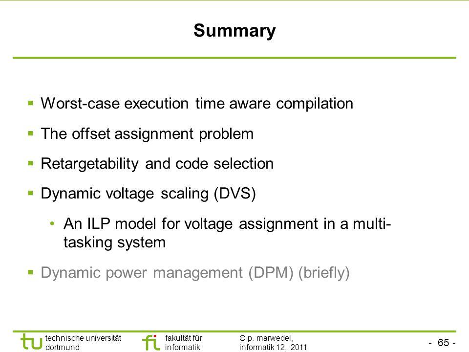 - 64 - technische universität dortmund fakultät für informatik p. marwedel, informatik 12, 2011 Dynamic power management (DPM) Dynamic Power managemen