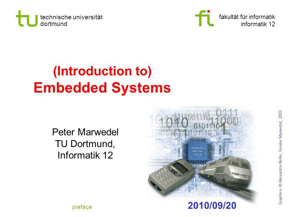 fakultät für informatik informatik 12 technische universität dortmund (Introduction to) Embedded Systems Peter Marwedel TU Dortmund, Informatik 12 Gra
