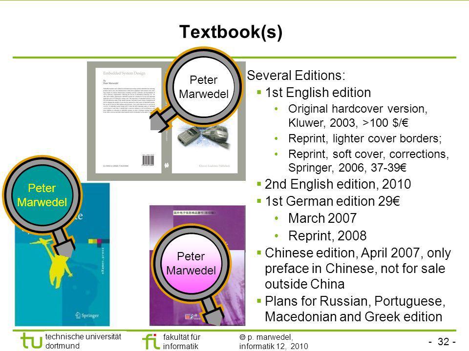 - 32 - technische universität dortmund fakultät für informatik p. marwedel, informatik 12, 2010 Textbook(s) Several Editions: 1st English edition Orig