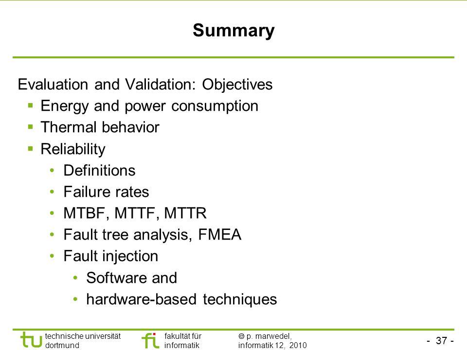 - 37 - technische universität dortmund fakultät für informatik p. marwedel, informatik 12, 2010 Summary Evaluation and Validation: Objectives Energy a