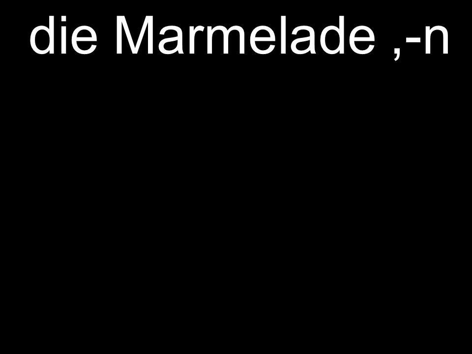 die Marmelade,-n